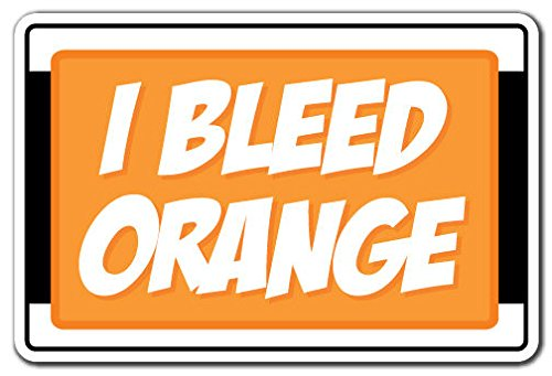 I BLEED ORANGE Novelty Sign Decal Sticker syracuse basketball tennessee vols football (Car Football Games)