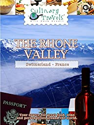 Culinary Travels - The Rhone Valley