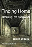 Finding Home - Breaking Free from Limits