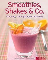 Smoothies. Shakes & Co.: Fruchtig. cremig und voller Vitamine von Susanne Grüneklee (2012) Gebundene Ausgabe