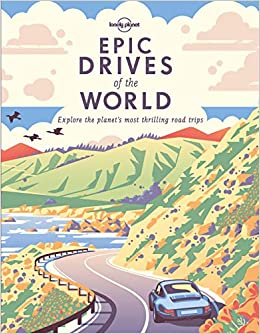 3440608526 Epic Drives of the World (Lonely Planet)  Lonely Planet  9781786578648   Amazon.com  Books