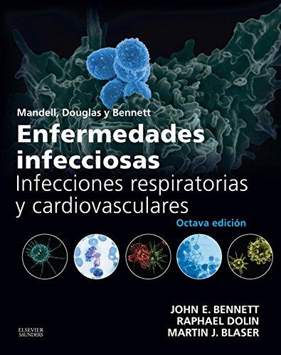 Descargar Libro Mandell, Douglas Y Bennett. Enfermedades Infecciosas. Infecciones Respiratorias Y Cardiovasculares John E. Bennett