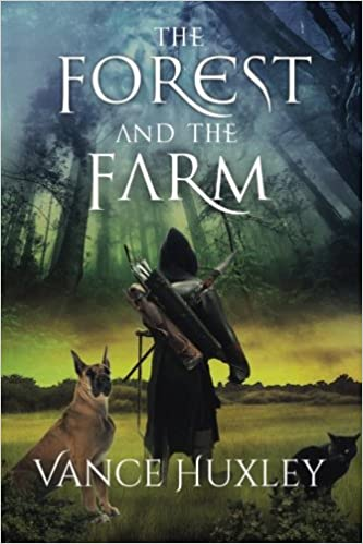 The Forest and the Farm (Volume 1): Vance Huxley