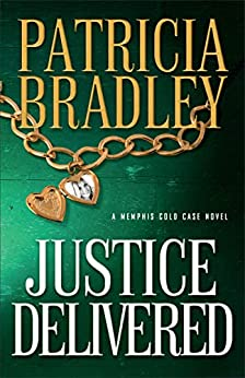 Justice Delivered ( Book #4) (Memphis Cold Case) by [Bradley, Patricia]