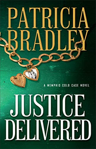 Justice Delivered (Memphis Cold Case Book 4) by [Bradley, Patricia]