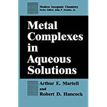 Metal Complexes in Aqueous Solutions