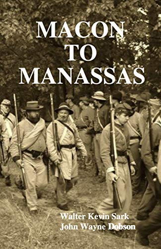 MACON TO MANASSAS: A novel based on the service of the 8th Georgia Volunteer Infantry, C.S.A. during the War Between the States (Flag Of Virginia During The Civil War)
