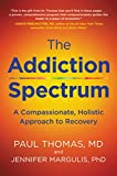 Addiction Spectrum, The: A Compassionate, Holistic Approach to Recovery