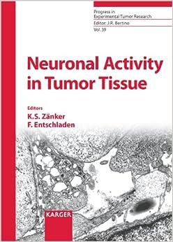 Neuronal Activity In Tumor Tissue por Kurt S. Zänker epub