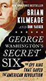 img - for George Washington's Secret Six: The Spy Ring That Saved the American Revolution book / textbook / text book