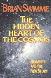 The Hidden Heart of the Cosmos, Brian Swimme, 1570752818