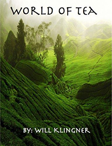 World of Tea: a Beginner's Guide to Tea by Will Klingner