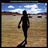 Out in the Sun by PATRICK MORAZ (2006-08-15)