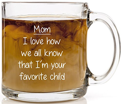Mom, I'm Your Favorite Child Funny Coffee Mug Christmas or Birthday Gift 13 oz Glass Cup