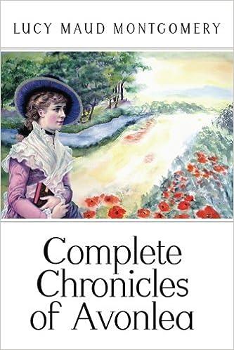Complete Chronicles Of Avonlea Lucy Maud Montgomery 9781534953314 Amazon Books
