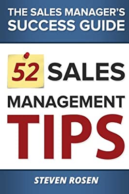 52 Sales Management Tips: The Sales Managers' Success Guide