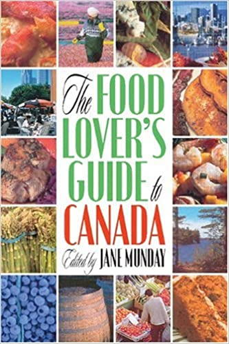 Food lovers guide to canada a guide to the best local fare in food lovers guide to canada a guide to the best local fare in cities towns and villages across canada jane mundy 9780887806339 amazon books forumfinder Image collections