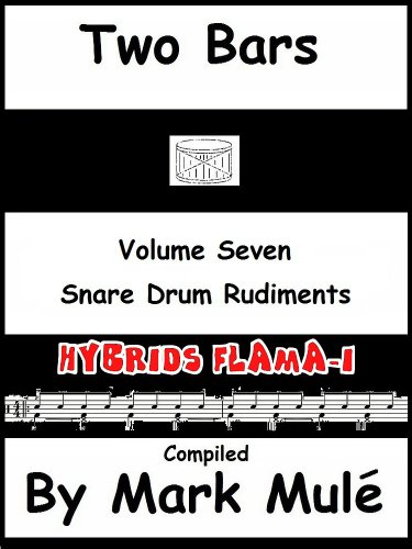 Two Bars Volume Seven Snare Drum Rudiments Hybrids Flama - I (Hybrid Snare)