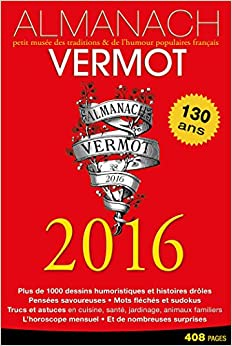 Almanach Vermot 2016: Petit musée des traditions et de l'humour populaires français