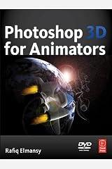 Photoshop 3D for Animators Kindle Edition
