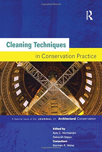 Cleaning Techniques in Conservation Practice: A Special Issue of the Journal of Architectural Conservation por Norman R. Weiss,Kyle C. Normandin,Deborah Slaton