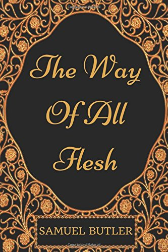 The Way of All Flesh: By Samuel Butler - Illustrated pdf epub