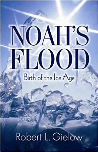 Download Noah's Flood-Birth of the Ice Age PDF, azw (Kindle), ePub