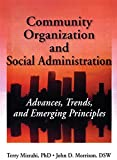 img - for Community Organization and Social Administration: Advances, Trends, and Emerging Principles book / textbook / text book