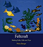 img - for Feltcraft: Making Dolls, Gifts, and Toys book / textbook / text book