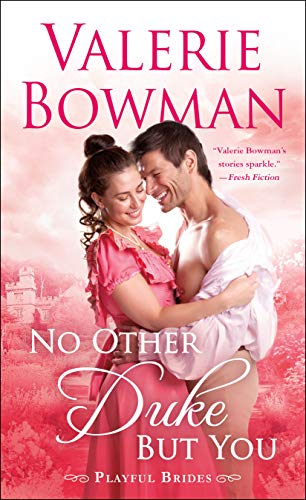 No Other Duke But You (Playful Brides Book 11) by [Bowman, Valerie]