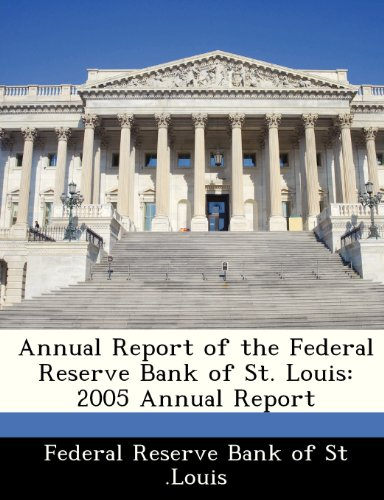 (Annual Report of the Federal Reserve Bank of St. Louis: 2005 Annual Report)