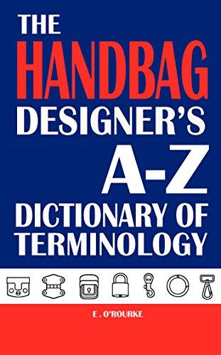 The Handbag Designer's Dictionary of Terminology