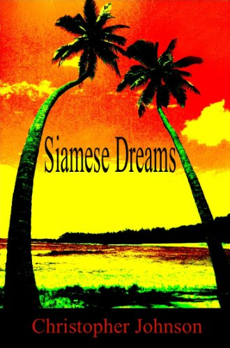 Siamese Dreams: Love and Disaster in a Thai Paradise