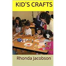 Kids Crafts: The Top 10 Crafts That Your Kids Will Love