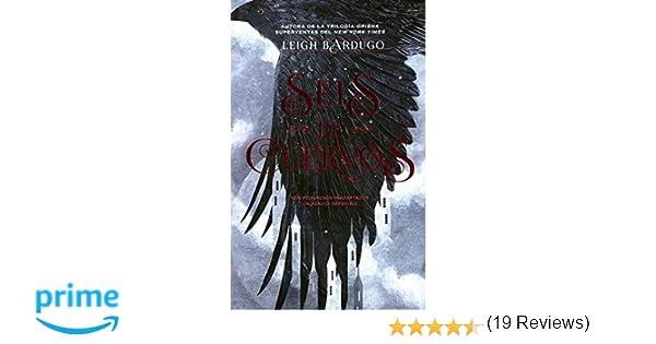 Seis de cuervos (Grisha): Amazon.es: Leigh Bardugo: Libros