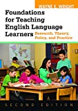 img - for Foundations for Teaching English Language Learners: Research, Theory, Policy, and Practice book / textbook / text book