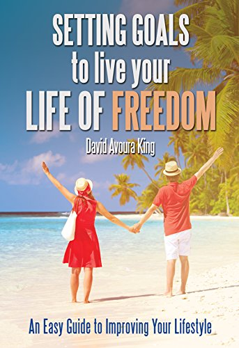 setting-goals-to-live-your-life-of-freedom-an-easy-guide-to-improving-your-lifestyle