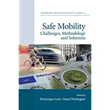 Safe Mobility: Challenges, Methodology and Solutions (Transport and Sustainability Book 11)