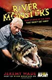 River Monsters, Jeremy Wade, 0306819546