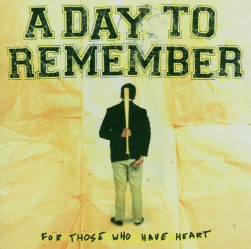 (For Those Who Have Heart by A Day To Remember)