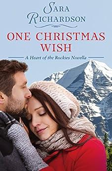 One Christmas Wish (Heart of the Rockies) by [Richardson, Sara]