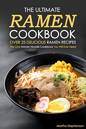Ultimate Ramen Cookbook Delicious Recipes ebook