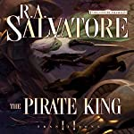 The Pirate King: Forgotten Realms: Transitions, Book 2 | R. A. Salvatore