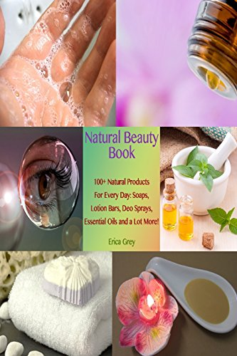 Deo Lotion (Natural Beauty Book: 100+ Natural Products For Every Day: Soaps, Lotion Bars, Deo Sprays, Essential Oils and a Lot More!: (Homemade Solutions For ... (Beauty, Organic Cosmetics, Body Care))