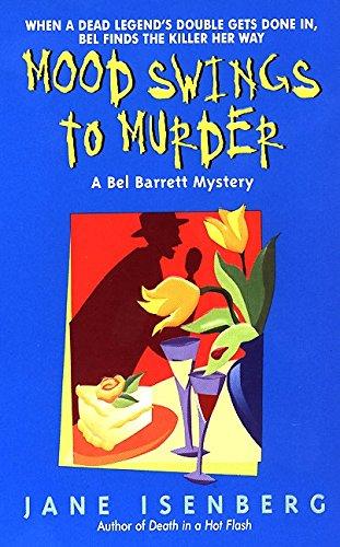 Mood Swings to Murder: A Bel Barrett Mystery
