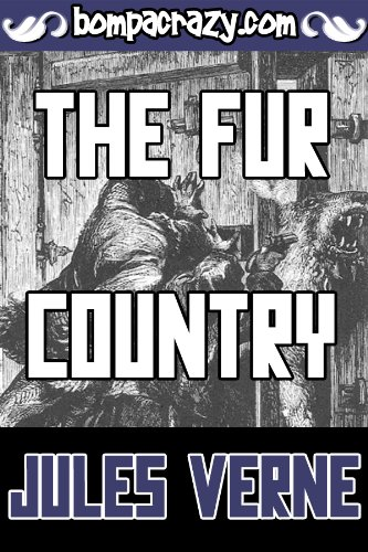 the-fur-country-illustrated-the-extraordinary-voyages-book-10