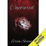 Captured: The Captive Series, Book 1 | Erica Stevens
