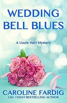 Wedding Bell Blues (The Lizzie Hart Mysteries Book 5) by [Fardig, Caroline]