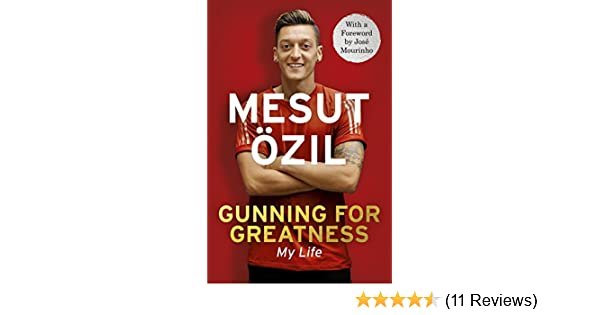 Amazon gunning for greatness my life with an introduction by amazon gunning for greatness my life with an introduction by jose mourinho ebook mesut zil kindle store fandeluxe Images