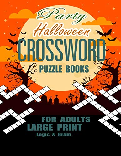 Party Halloween Crossword Puzzle Books for Adults: Large Print Word Logic & Brain]()